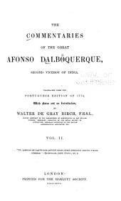 The Commentaries of the Great Afonso Dalboquerque, Second Viceroy of India: Volume 2