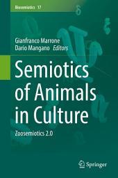 Semiotics of Animals in Culture: Zoosemiotics 2.0