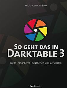 So geht das in Darktable 3 PDF