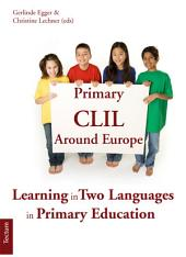 Primary CLIL Around Europe: Learning in Two Languages in Primary Education