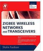 ZigBee Wireless Networks and Transceivers