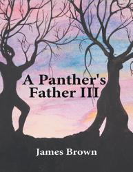 A Panther S Father Iii Book PDF