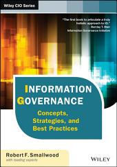 Information Governance: Concepts, Strategies, and Best Practices