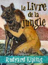 Le Livre de la jungle (Nouvelle édition illustrée avec 89 dessins originaux de Maurice de Becque et d'autres)