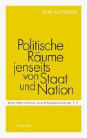 Politische R  ume jenseits von Staat und Nation PDF