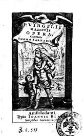 P. Virgilii Maronis Opera, cum notis Thomæ Farnabii