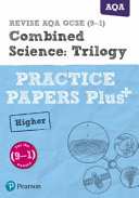REVISE AQA GCSE (9-1) Combined Science Higher Practice Papers Plus