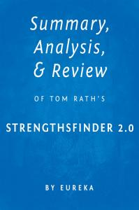 Summary, Analysis & Review of Tom Rath's StrengthsFinder 2.0 by Eureka