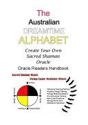 The Australian Dreamtime Alphabet: Create Your Own Sacred Shaman Oracle