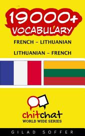 19000+ French - Lithuanian Lithuanian - French Vocabulary