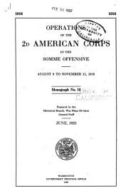 Operations of the 2d American Corps in the Somme Offensive, August 8th to November 11th, 1918 ...