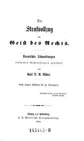 """""""Der"""" Strafvollzug im Geist des Rechts: Vermischte Abhandlungen denkenden Rechtspflegern gewidmet"""
