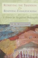 Retrieving the Tradition and Renewing Evangelicalism PDF