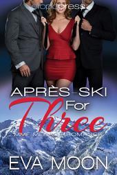 Apres-Ski for Three: MMF Menage Romance