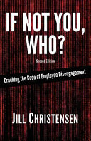 If Not You  Who  Cracking the Code of Employee Disengagement