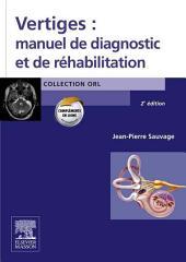 Vertiges : manuel de diagnostic et de réhabilitation: Édition 2