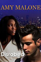 Disrobed (BWWM Interracial Romance)