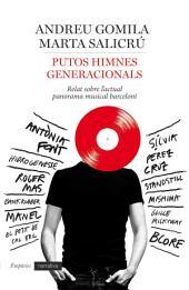 Putos himnes generacionals: Relat sobre l'escena musical barcelonina