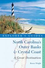 Explorer s Guide North Carolina s Outer Banks   Crystal Coast  A Great Destination  Explorer s Great Destinations  PDF