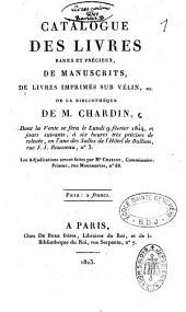 Catalogue des livres rares et précieux ...de la bibliothèque de M. Chardin: Vente, Paris, Hotel de Bullion, 9 fév. 1824, commis. pris. Chariot