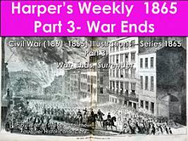 Harper   s Weekly 1865 Part 3  War Ends PDF