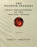 Wisdom Seekers: Great Philosophers of the Western World
