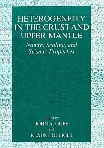 Heterogeneity in the Crust and Upper Mantle PDF