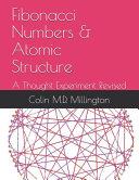 Fibonacci Numbers & Atomic Structure