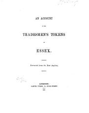 An account of the tradesmen s tokens of Essex  Extracted from the East Anglian   Signed  C  G   i e  Charles Golding   PDF