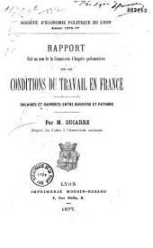 Rapport fait au nom de la Commission d'enquête parlementaire sur las conditions du travail en France: salaires et rapports entre ouvriers et patrons