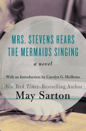 Mrs. Stevens Hears the Mermaids Singing: A Novel