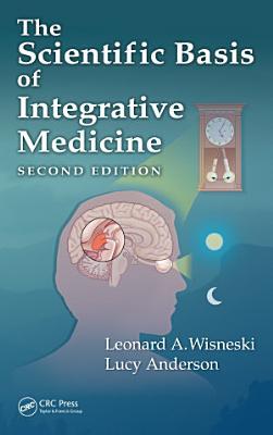 The Scientific Basis of Integrative Medicine  Second Edition