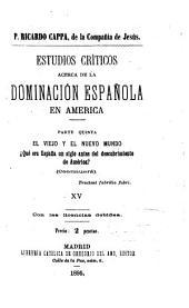Estudio criticos acerca de la dominación española en América ...: Volúmenes 15-16