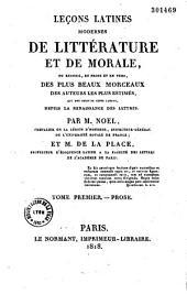 Leçons latines modernes de littérature et de morale, ou recueil en prose et en vers des plus beaux morceaux des auteurs les plus estimés qui ont écrit en cette langue