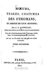 Moeurs, usages, costumes des Othomans et abrégé de leur histoire: six vol. ...