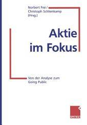 Aktie im Fokus: Von der Analyse zum Going Public