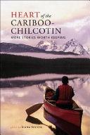 Heart of the Cariboo-Chilcotin