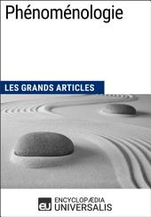 Phénoménologie: Les Grands Articles d'Universalis