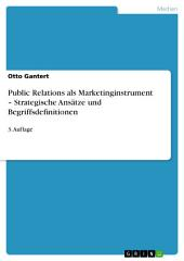 Public Relations als Marketinginstrument – Strategische Ansätze und Begriffsdefinitionen: 3. Auflage