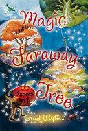 The Magic Faraway Tree    The Enchanted Wood   The Folk of the Faraway Tree  PDF