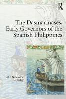 The Dasmari  ases  Early Governors of the Spanish Philippines PDF