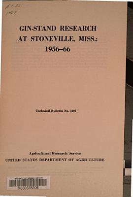 Gin stand Research at Stoneville  Miss   1956 66