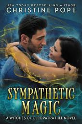 Sympathetic Magic: A Witches of Cleopatra Hill Novel