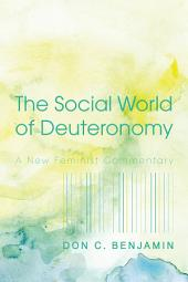 The Social World of Deuteronomy: A New Feminist Commentary