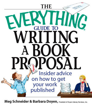The Everything Guide To Writing A Book Proposal PDF
