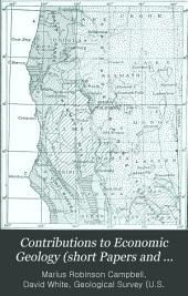 Contributions to Economic Geology (short Papers and Preliminary Reports), 1912: Metals and nonmetals, except fuels