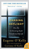 Chasing Daylight  How My Forthcoming Death Transformed My Life PDF