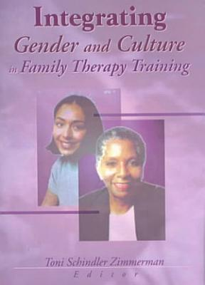 Integrating Gender and Culture in Family Therapy Training PDF