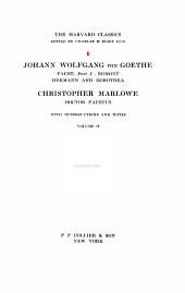 The Harvard Classics,: Goethe, Johann W. von. Faust, part I, Egmont, Hermann and Dorothea; Christopher Marlowe: Doctor Faustus ... [c1909