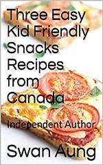 Three Easy Kid Friendly Snacks Recipes from Canada
